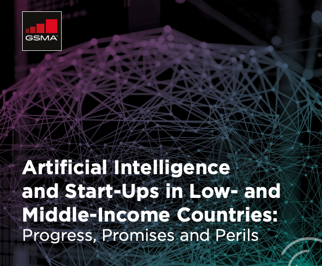 GSMA's Artificial Intelligence and Start-Ups in Low - and Middle-Income Countries: Progress, Promises and Perils report